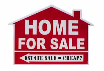 Does estate sale homes equal cheap?