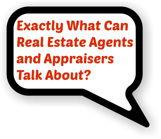 speaking with appraiser 2 Clearing the air  A look at exactly what real estate agents and appraisers can talk about