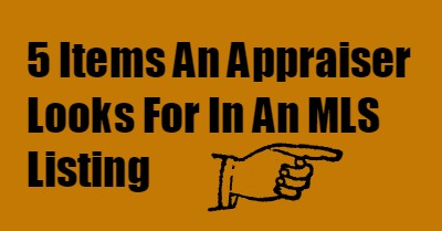 5 Items An Appraiser Looks For In An MLS Listing