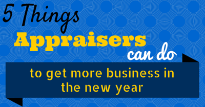 5 things appraisers can do to get more business in the new year