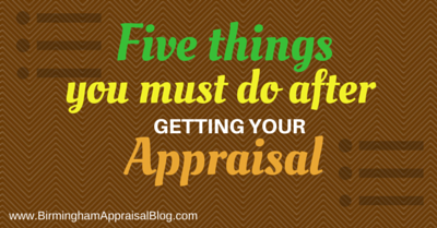 five things you must do after getting your appraisal