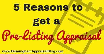 5 Reasons to get a pre-listing appraisal