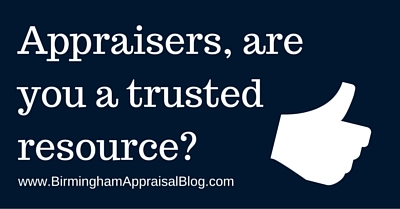 Appraisers, are you a trusted resource?