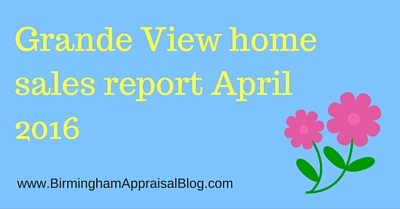 Grande View home sales report April 2016