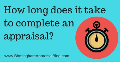How long does it take to complete an appraisal?