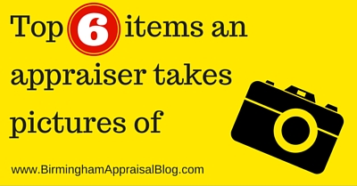 Top 6 items an appraiser takes pictures of