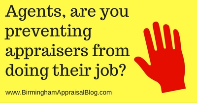 Agents, are you preventing appraisers from doing their job?