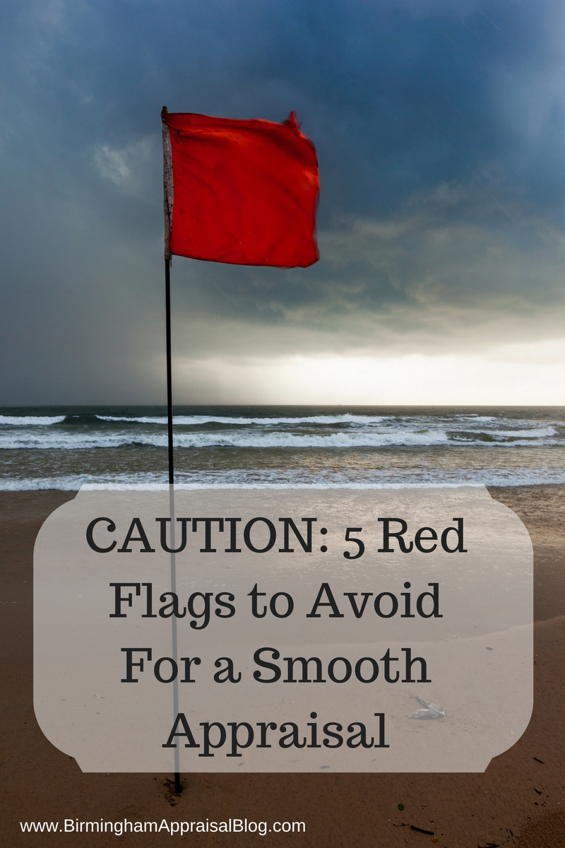 Five red flags to avoid for a smooth appraisal