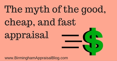The myth of the good, cheap, and fast appraisal