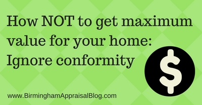 How NOT to get maximum value for your home: Ignore conformity