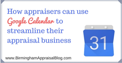 How appraisers can use Google Calendar to streamline their appraisal business