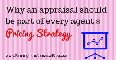 Why an appraisal should be part of every agent's pricing strategy