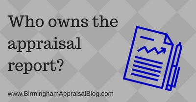 Who owns the appraisal report?