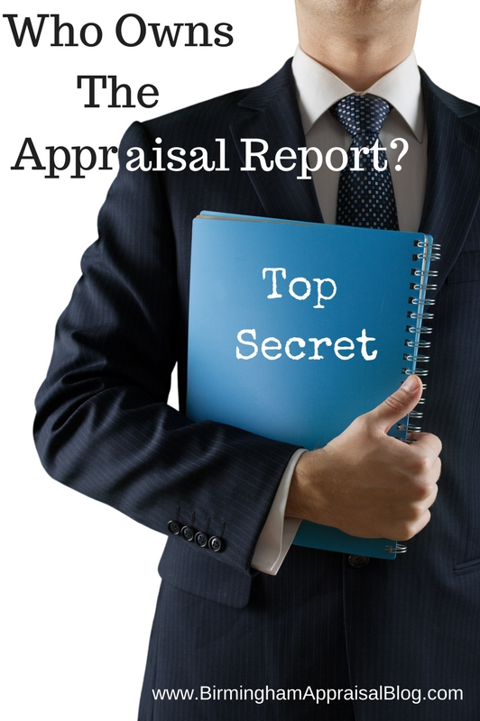 http://birminghamappraisalblog.com/faqs/who-owns-the-appraisal-report/