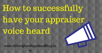 How to successfully have your appraiser voice heard