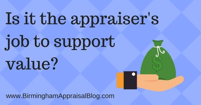 Is it the appraiser's job to support value?
