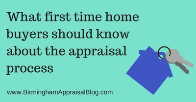 What first time home buyers should know about the appraisal process