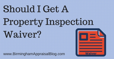 Should I Get A Property Inspection Waiver?