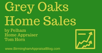 Grey Oaks Home Sales by Pelham Home Appraiser Tom Horn