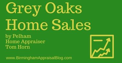 Grey Oaks Home Sales by Pelham Home Appraiser Tom Horn