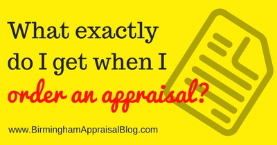 What Exactly Do I Get When I Order An Appraisal?