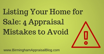 Listing Your Home for Sale: 4 Appraisal Mistakes to Avoid