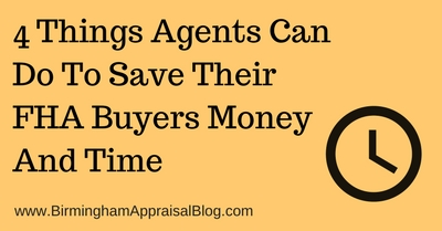 Things Agents Can Do To Save Their FHA Buyers Money And Time