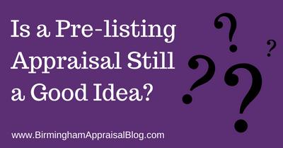 Is a Pre-listing Appraisal Still a Good Idea?
