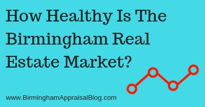 How Healthy Is The Birmingham Real Estate Market?