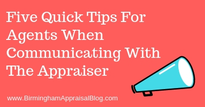 Five Quick Tips For Agents When Communicating With The Appraiser
