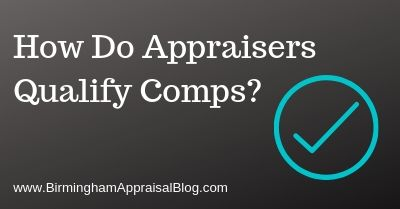 How Do Appraisers Qualify Comps